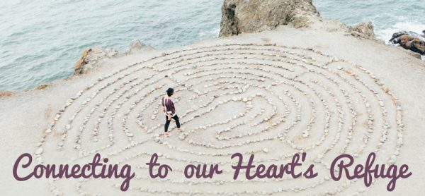 Connecting to our Heart's Refuge