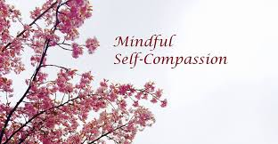 Mindful Self Compassion