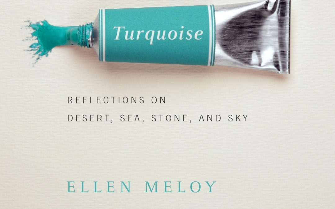 March 2021:  The Anthropology of Turquoise: Reflections on Desert, Sea, Stone, and Sky