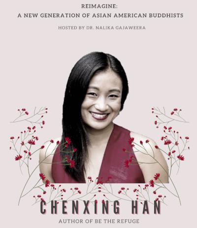 "Chenxing Han: ""Reimagine: A New Generation of Asian American Buddhists,"" hosted by Nalika Gajaweera"