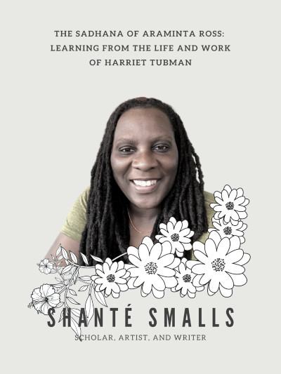The Sadhana of Araminta Ross: Learning from the Life and Work of Harriet Tubman